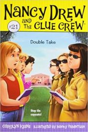 NANCY DREW AND THE CLUE CREW # 21 - DOUBLE TAKE