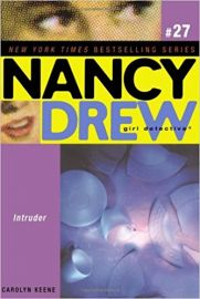 NANCY DREW SERIES # 27 - GIRL DETECTIVE - INTRUDER