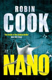 NANO by ROBIN COOK. Sequel to Death Benefit.