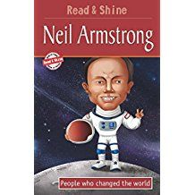 NEIL ARMSTRONG- PEOPLE WHO CHANGED THE WORLD -READ AND SHINE