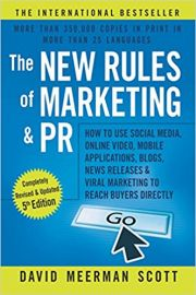 THE NEW RULES OF MARKETING AND PR by DAVID MEERMAN SCOTT how to use social media, online video, mobile applications, blogs, new releases & viral marketing to reach buyers directly