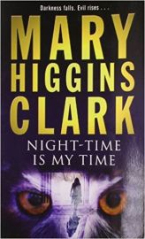NIGHT-TIME IS MY TIME by MARY HIGGINS CLARK Darkness Falls Evil Rises