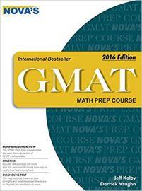 NOVA'S GMAT MATH PREP COURSE 2016 EDITION