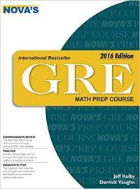 NOVA'S GRE MATH PREP COURSE 2016 EDITION