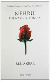Nehru: The Making of India - M. J. Akbar