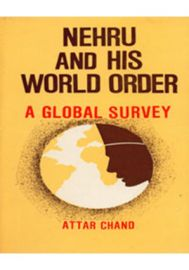 Nehru and His World Order - A Global Survey