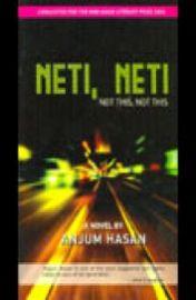 Neti Neti Not This Not This - Anjum Hasan