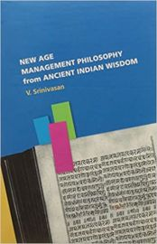 New Age Management Philosophy from Ancient Indian Wisdom - V. SRINIVASAN