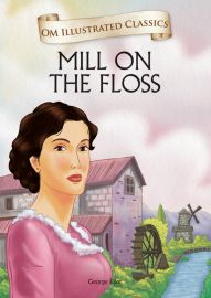 Om Illustrated Classics: THE MILL ON THE FLOSS