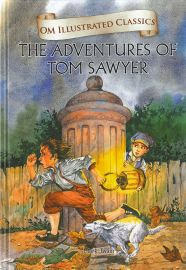 Om Illustrated Classics: THE ADVENTURES OF TOM SAWYER