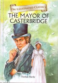 Om Illustrated Classics: THE MAYOR OF CASTORBRIDGE