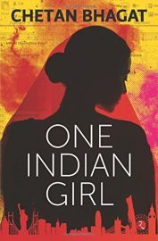 ONE INDIAN GIRL - BY Chetan Bhagat
