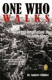 ONE WHO WALKS :  SEEKING INSPIRATION IN STRANGE TIMES