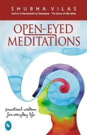 OPEN -  EYED MEDITATIONS : PRACTICAL WISDOM FOR EVERYDAY LIFE