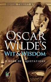 OSCAR WILDE'S WIT AND WISDOM - A Book of Quotations - Dover Thrift Editions