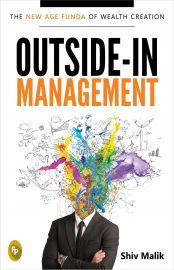 THE NEW AGE FUNDA OF WEALTH CREATION : OUTSIDE -IN MANAGEMENT