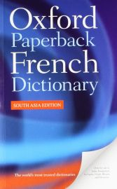 OXFORD PAPERBACK FRENCH DICTIONARY - South Asia Edition- The world's most trusted dictionaries - Learn French Through English