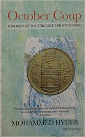 October Coup: A Memoir of the Struggle for Hyderabad - Mohammed Hyder