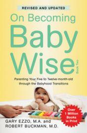 On Becoming Babywise Book 2 - Gary Ezzo & Robert Buckman