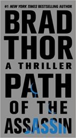 The Scot Harvath Series Book# 2 PATH OF THE ASSASSIN by BRAD THOR a thriller