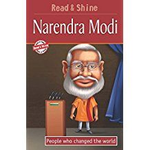 NARENDRA MODI- PEOPLE WHO CHANGED THE WORLD - READ AND SHINE