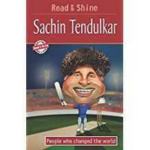 SACHIN TENDULKAR -PEOPLE WHO CHANGED THE WORLD- READ AND SHINE