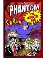 THE PHANTOM- THE IMMORTAL MAN : CRASH