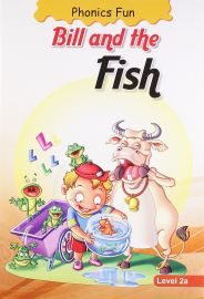 PHONICS FUN : BILL AND THE FISH : LEVEL 2a