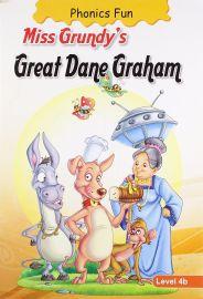 PHONICS FUN : MISS GRUNDYS GREAT DANE GRAHAM : LEVEL 4b