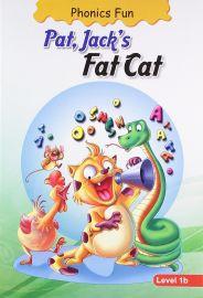 PHONICS FUN : PAT, JACKS FAT CAT : LEVEL 1b