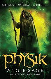 PHYSIK - SEPTMUS HEAP - BOOK 3