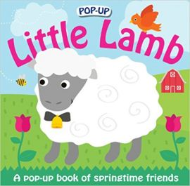 POP-UP LITTLE LAMB : A POP-UP BOOK OF SPRINGTIME FRIENDS - By Roger Priddy