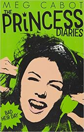 The Princess Diaries Series # 9 THE PRINCESS DIARIES BAD HEIR DAY by MEG CABOT