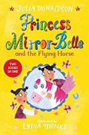 PRINCESS MIRROR-BELLE AND THE FLYING HORSE by JULIA DONALDSON & LYDIA MONKS two books in one Bind Up Volume 3