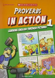 LEARNERS: PROVERBS IN ACTION - LEARNING ENGLISH THROUGH PICTURES 1
