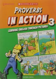 LEARNERS: PROVERBS IN ACTION - LEARNING ENGLISH THROUGH PICTURES 3
