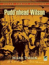 Dover Thrift Editions: PUDD'NHEAD WILSON -UNABRIDGED