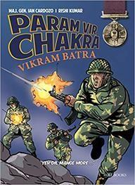 Param Vir Chakara : Vikram Batra - Major General Ian Cardozo