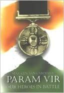 Param Vir: Our Heros In Battle - MAJOR GENERAL IAN CARDOZO