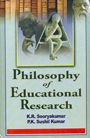 Philosophy of Educational Research - K. R. Sooryakumar & P. K. Sushil Kumar