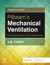 Pilbeam's Mechanical Ventilation : Physiological and Clinical Applications 7e