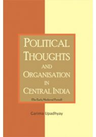 Political Thoughts and Organisation in Central India (The Early Medieval Period)