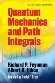 QUANTUM MECHANICS AND PATH INTEGRALS - Emended Edition