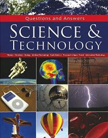 SCIENCE & TECHNOLOGY QUESTIONS AND ANSWERS Physics, Chemistry, Biology, Medical Technology, Earth Science, Transport and Space Travel, Information Technology
