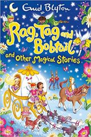 RAG, TAG, BOBTAIL AND OTHER MAGICAL STORIES by ENID BLYTON
