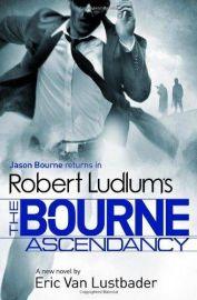 ROBERT LUDLUM SERIES: THE BOURNE ASCENDANCY - Jason Bourne Returns by Robert Ludlum & Eric Van Lustbader