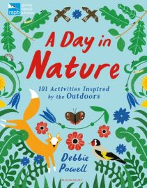 RSPB - A Day in Nature. 101 Activities Inspired by the Outdoors.