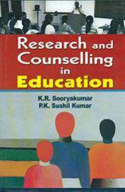 Research and Counselling in Education - K. R. Sooryakumar & P. K. Sushil Kumar