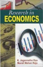Research in Economics - K. Jagannatha Rao & Murali Mohan Raju