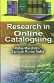 Research in Online Cataloguing - Ratna Mandotkar & Santosh Kumar Sahu